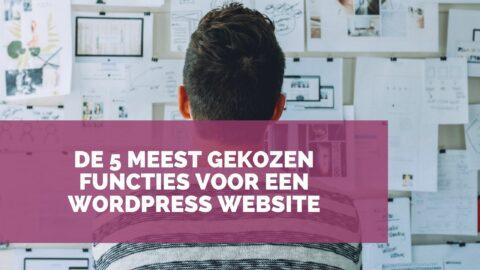 De 5 Meest Gekozen Functies Voor Een WordPress Website